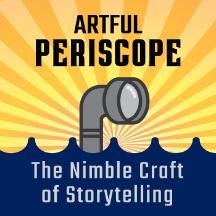 Artful Periscope- The Nimble Art of Storytelling